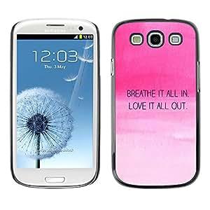 KOKO CASE / Samsung Galaxy S3 I9300 / aliento amor cotización cielo rosado de motivación / Delgado Negro Plástico caso cubierta Shell Armor Funda Case Cover