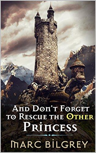 book cover of And Don\'t Forget to Rescue the Other Princess