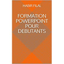 FORMATION POWERPOINT POUR DEBUTANTS (French Edition)