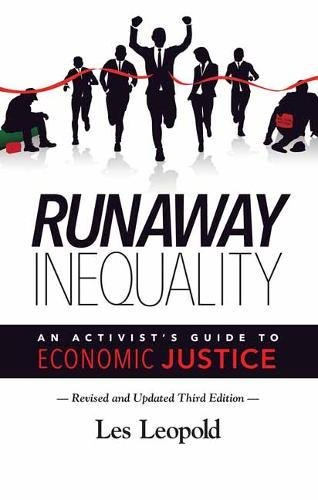 (Runaway Inequality, Updated 3rd Edition: An Activist's Guide to Economic Justice)