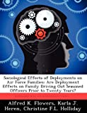 Sociological Effects of Deployments on Air Force Families, Alfred K. Flowers and Karla J. Heren, 1249828961