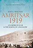 """Kim A. Wagner, """"Amritsar 1919: An Empire of Fear and the Making of a Massacre"""" (Yale UP, 2019)"""
