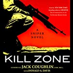 Kill Zone: A Sniper Novel | Jack Coughlin,Donald A. Davis