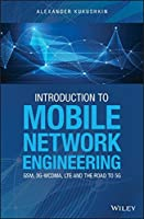 Introduction to Mobile Network Engineering: GSM, 3G-WCDMA, LTE and the Road to 5G Front Cover