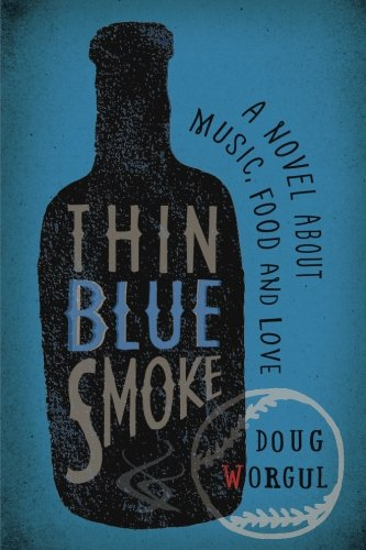 Thin Blue Smoke: A Novel About Music, Food, and Love -