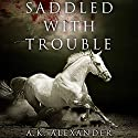 Saddled with Trouble: Michaela Bancroft, Book 1 Audiobook by A. K. Alexander Narrated by Suehyla El Attar
