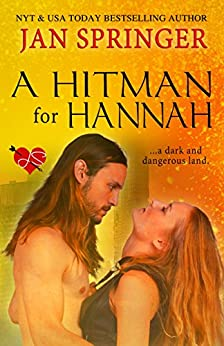 A Hitman for Hannah: A dark and dangerous land by [Jan Springer]