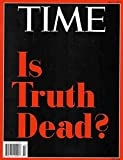 Time Magazine (April 3, 2017) Is Truth Dead?