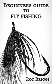 Beginners guide to fly fishing english edition ebook for Beginners guide to fishing