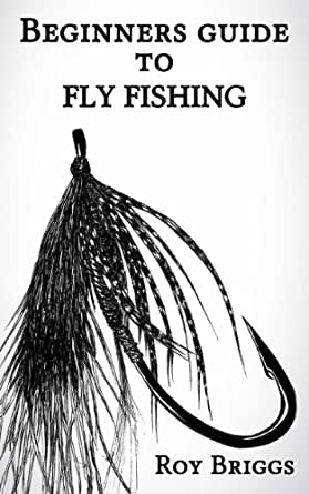 Beginners guide to fly fishing ebook roy for Beginners guide to fishing