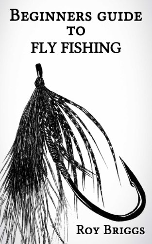 Beginners Guide to Fly Fishing by [Briggs, Roy]