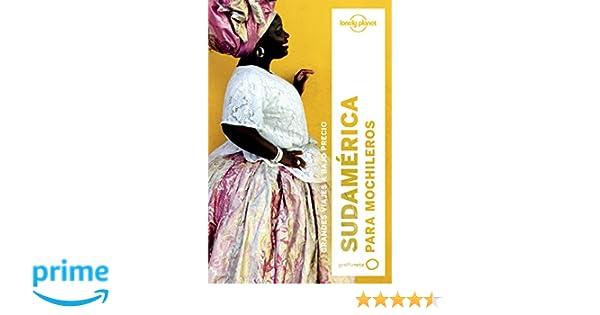 Sudamérica para mochileros 3 Guías de País Lonely Planet: Amazon.es: Regis St.Louis, Phillip Tang, Carolyn McCarthy, Sandra Bao, Lucas Vidgen, Celeste Brash ...