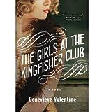 Genevieve Valentine A Novel The Girls at the Kingfisher Club (Hardback) - Common