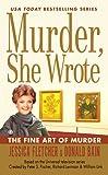 The Fine Art of Murder (Murder, She Wrote Mysteries)