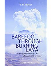 Barefoot Through Burning Lava: On Sicily, the Island of Cain: An Esoteric Travelogue