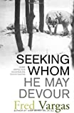 Seeking Whom He May Devour, Fred Vargas, 074328402X