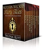Modern Wicked Fairy Tales: Complete Collection