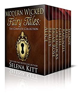 Modern Wicked Fairy Tales: Complete Collection by [Kitt, Selena]
