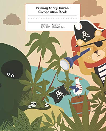 Primary Story Journal Composition Book: Pirate Island Notebook Grade Level K-2 Draw and Write, Early Childhood to Kindergarten (Primary Story Journals) ()