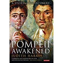 Pompeii Awakened: A Story of Rediscovery
