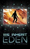 We Inherit Eden