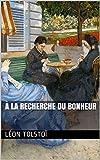À la recherche du bonheur (French Edition)