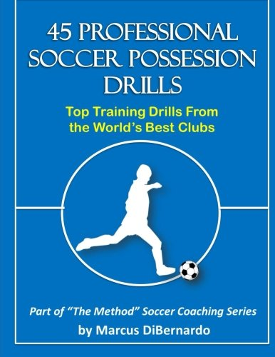 45 Professional Soccer Possession Drills: Top Training Drills From the World's Best - World Soccer Training