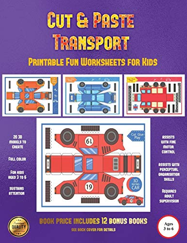 Printable Fun Worksheets for Kids (Cut and Paste Transport): 20 full-color cut and paste kindergarten 3D activity sheets designed to develop visuo-perceptual skills in preschool children.