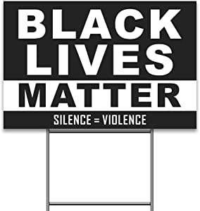 Black Lives Matter Yard Sign, 18x12 Inch Anti-Racism BLM Movement Silence Violence Political Grass Lawn Sign, 2-Sided Print Weatherproof Corrugated Plastic Banner with Metal H Stake for Patio Garden