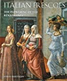 img - for Italian Frescoes: The Flowering of the Renaissance 1470-1510 (v. 2) book / textbook / text book