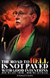 The Road to Hell Is Not Paved with Good Intentions, Ronald D. Glotta, 0970572182