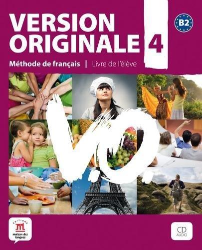 Version Originale: Livre De L'Eleve + CD 4 (B2) (French Edition)