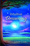 Intuitive Dreaming, Laurel Clark, 0944386709