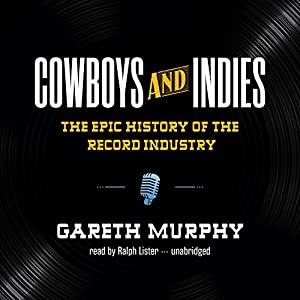 Cowboys and Indies Audiobook