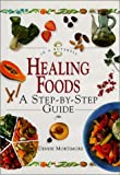 img - for Healing Foods: A Step-by-step Guide (In a Nutshell: Nutrition) by Denise Mortimore (1999-06-03) book / textbook / text book