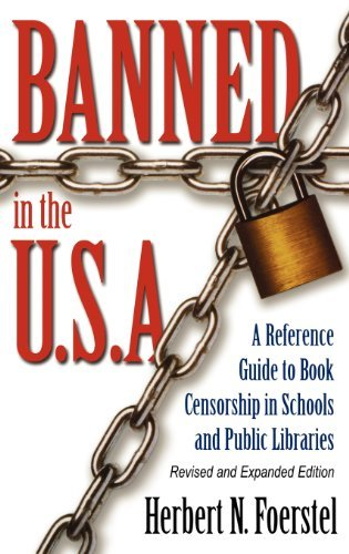 Banned in the U.S.A.: A Reference Guide to Book Censorship in Schools and Public Libraries--Revised and Expanded Edition