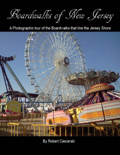 Boardwalks of New Jersey (A Photographic tour of the Boardwalks that line the Jersey Shore) -