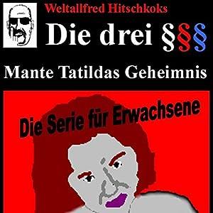 Mante Tatildas Geheimnis (Die drei Paragraphenzeichen) Hörspiel