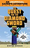 The Quest for the Diamond Sword: An Unofficial Gamer's Adventure, Book One