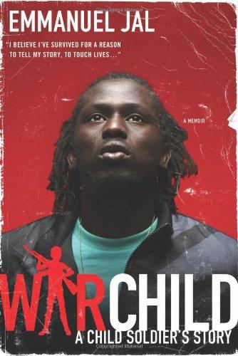 War Child: A Child Soldier's Story