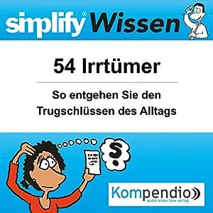Simplify Wissen - 54 Irrtümer Hörbuch