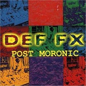 Def FX - Post Moronic