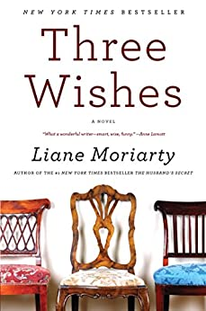 Three Wishes: A Novel by [Moriarty, Liane]
