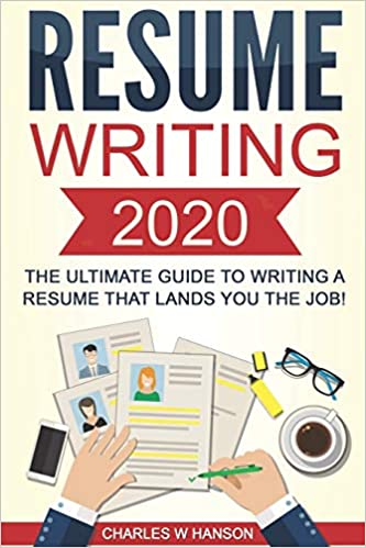 Resume Writing 2020 The Ultimate Guide To Writing A Resume That