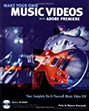 Make Your Own Music Videos with Adobe Premiere, Peter Kennedy and Maura Kennedy, 0764536761