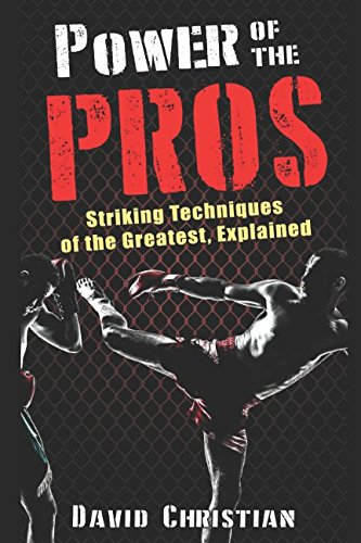 Power of the Pros: Striking Techniques of The Greatest, Explained