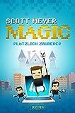 Plötzlich Zauberer: Fantasy, Science Fiction (Magic 2.0)