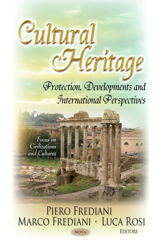 Cultural Heritage: Protection, Developments and International Perspectives (Focus on Civilizations and Cultures)