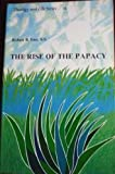 The Rise of the Papacy, Robert B. Eno, 0894538020