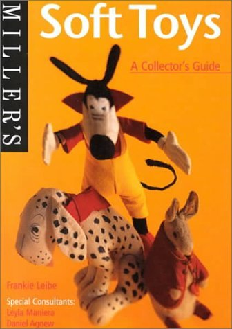 Miller's Collector's Guide: Soft Toys by Frankie Leibe (2000-02-17)